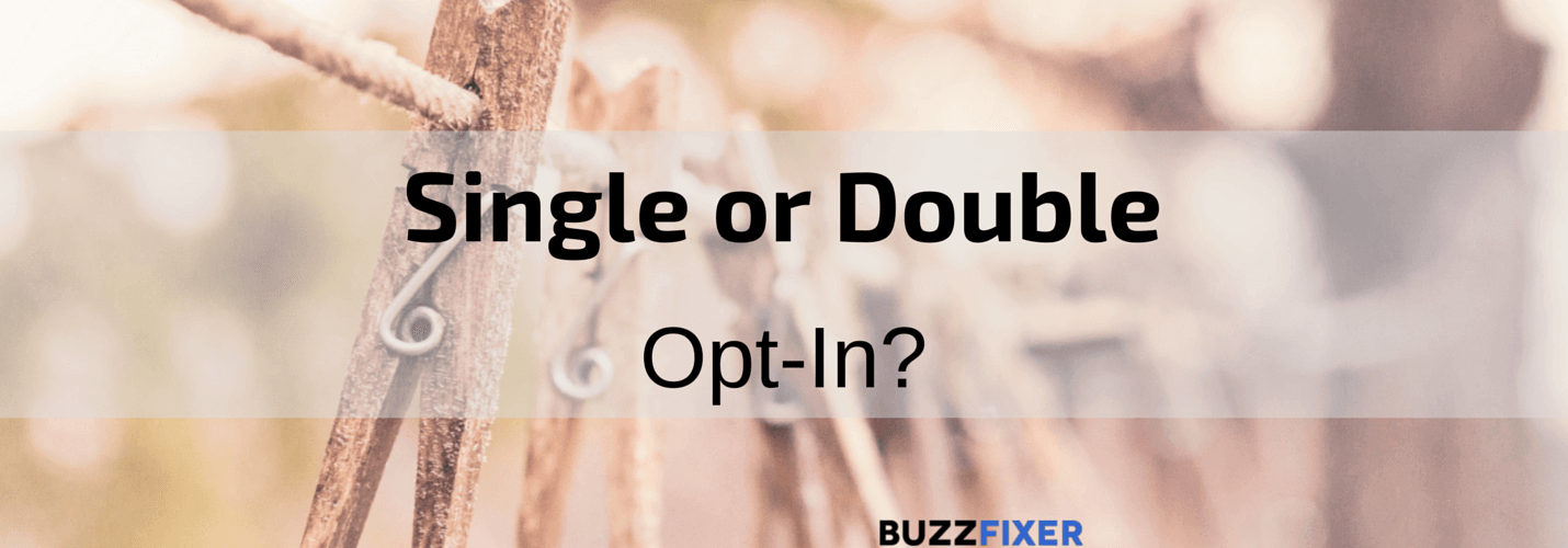 Single or Double Opt-in?