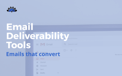 Email Deliverability Tools – When and How to Use them